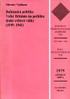 Balkánská politika Velké Británie na počátku druhé světové války (1939-1941)