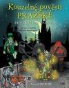 Kouzelné pověsti pražské, aneb, Jak to bylo doopravdy