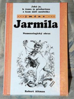 Jaká je, k čemu je předurčena a kam míří nositelka jména Jarmila obálka knihy