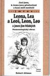 Jací jsou, k čemu jsou předurčeni a kam míří nositelé jména Leona, Lea a Leoš, Leon, Leo a jmen jim blízkých