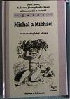 Jací jsou, k čemu jsou předurčeni a kam míří nositelé jména Michal a Michael