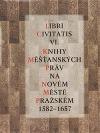 Knihy měšťanských práv na Novém Městě pražském 1582 - 1657