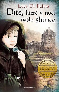 Dítě, které v noci našlo slunce obálka knihy