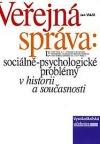 Veřejná správa: sociálně-psychologické problémy v historii a současnosti