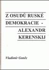 Z osudů ruské demokracie - Alexandr Kerenskij