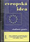 Evropská idea. Idea mírové, kooperující a sjednocující se Evropy I. (do r. 1938)
