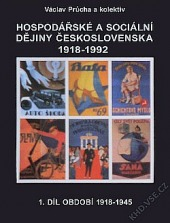 Hospodářské a sociální dějiny Československa 1918-1992 (1. díl, období 1918-1945)