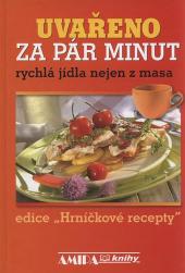 Uvařeno za pár minut : rychlá jídla nejen z masa obálka knihy