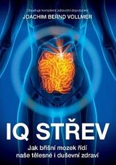 IQ střev: Jak břišní mozek řídí naše tělesné i duševní zdraví