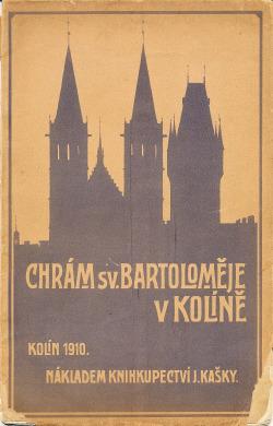 Dějiny a popis děkanského chrámu Sv. Bartoloměje v Kolíně obálka knihy