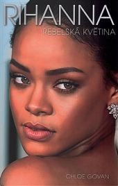 Rihanna - Rebelská květina