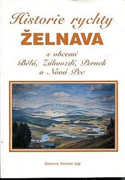Historie rychty Želnava s obcemi Bělá, Záhvozdí, Pernek a Nová Pec obálka knihy