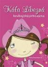 Káťa Líbezná: kovbojská princezna