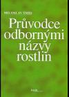 Průvodce odbornými názvy rostlin - latinsko-český slovník