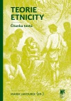 Teorie etnicity. Čítanka textů