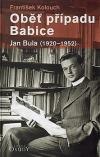 Oběť případu Babice: Jan Bula 1920 - 1952