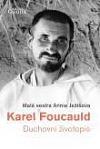 Karel Foucauld - Duchovní životopis