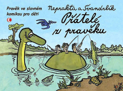 Přátelé z pravěku - Pravěk ve slavném komiksu pro děti obálka knihy