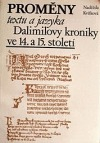 Proměny textu a jazyka Dalimilovy kroniky ve 14. a 15. století