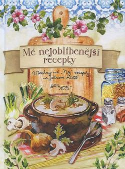 Mé nejoblíbenější recepty obálka knihy