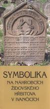 Symbolika na náhrobcích židovského hřbitova v Ivančicích