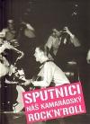 Sputnici - náš kamarádský rock