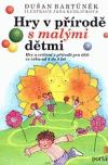 Hry v přírodě s malými dětmi: hry a cvičení v přírodě pro děti ve věku od 4 do 8 let