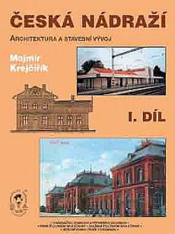 Česká nádraží - Architektura a stavební vývoj, I. díl obálka knihy