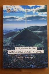 Pyramidy světa a bosenské údolí pyramid