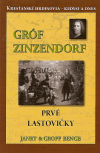 Gróf Zinzendorf: Prvé lastovičky