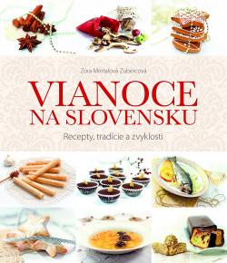 Vianoce na Slovensku - Recepty, tradície a zvyklosti obálka knihy