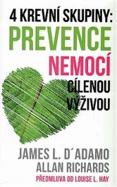 4 krevní skupiny: Prevence nemocí cílenou výživou obálka knihy