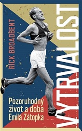 Vytrvalost: Pozoruhodný život a doba Emila Zátopka obálka knihy