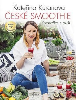 České smoothie - Kuchařka s duší obálka knihy