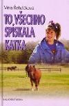 To všechno spískala Katka