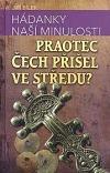 Hádanky naší minulosti 2: Praotec Čech přišel ve středu?