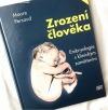 Zrození člověka: Embryologie s klinickým zaměřením