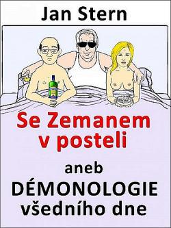 Se Zemanem v posteli aneb démonologie všedního dne obálka knihy