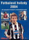 Fotbalové hvězdy 2004