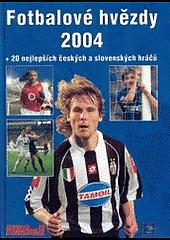 Fotbalové hvězdy 2004 obálka knihy