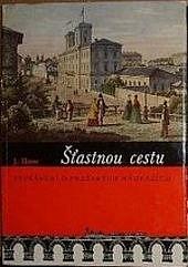 Štastnou cestu - vyprávění o pražských nádražích obálka knihy