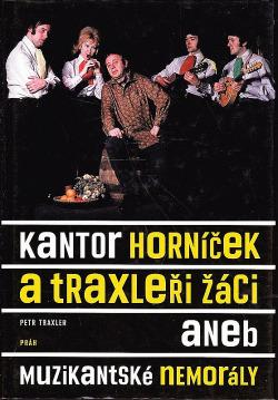 Kantor Horníček a Traxleři žáci, aneb muzikantské memorály obálka knihy
