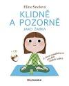 Klidně a pozorně jako žabka - Cvičení mindfulness pro děti a jejich rodiče