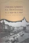 Obrana Národa na Brněnsku 15.3.1939 - 29.2.1940