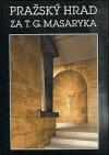 Pražský hrad za T.G. Masaryka