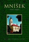 Mníšek pod Brdy: Historie, příroda, lidé