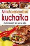 Anticholesterová kuchařka chutné recepty pro zdravé srdce