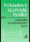 Výkladový slovník fyziky pro základní vysokoškolský kurz