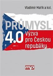 Průmysl 4.0 - Výzva pro Českou republiku obálka knihy