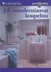 Jak zmodernizovat koupelnu